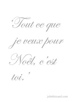 French Saying ♔ 'All I want for Christmas is you.'