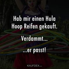 I bought a hula hoop - Kaufdex - Mom Quotes, Funny Quotes, Funny Memes, Jokes, Humor Mexicano, Pregnant Diet, Workout Humor, Man Humor, Easy Workouts