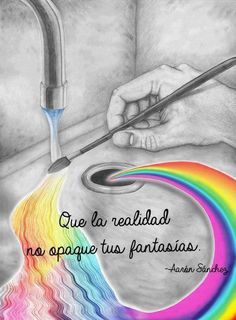 Painting a rainbow Motivational Phrases, Inspirational Quotes, Frases Humor, Spanish Quotes, Positive Vibes, Staying Positive, Sentences, Love Quotes, Just For You