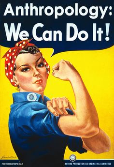 Anthropology: We Can Do It!