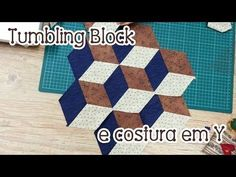 Dica da Tia Lili: Tumbling Block e costura em Y - YouTube