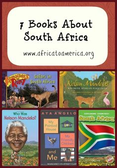 Great children's books about South Africa -- includes selections by Maya Angelou and Nelson Mandela.