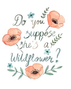 Do You Suppose She's A Wildflower  Watercolor by sarahfrancesart