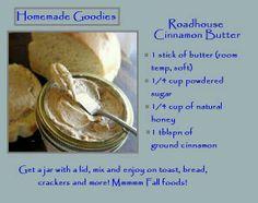 Texas Roadhouse Cinnamon Butter. 1 stick butter, 1/4 cup powdered sugar, 1/4 cup natural honey, 1 tbsp cinnamon