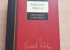 Vincent Šikula: Ornament a iné prózy Bratislava, Ads, Ornaments, Cover, Books, Livros, Livres, Book, Christmas Decorations