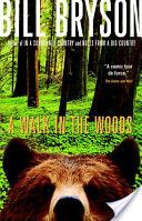 A Walk in the Woods A must read for anyone who backpacks, wants to backpack, or simply loves a good tale.