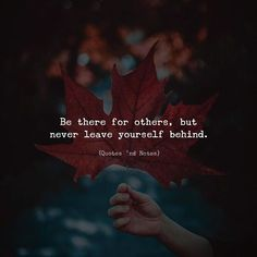 Be there for others but never leave yourself behind. via (http://ift.tt/2iKDdIH)
