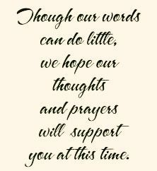 Lovely sentiment for a sympathy card. Sympathy Verses, Sympathy Card Messages, Sympathy Notes, Greeting Card Sentiments, Words Of Sympathy, Condolence Messages, Condolences, Sympathy Quotes For Loss, Loss Quotes