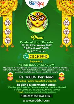 Uttara Pandal of North Kolkata 27,28,29 September 2017 09.00 AM to 03.30 PM By A/C Coaches  Md. Ali Park - College Square - Baghbazar Sarbojanin - Kumartuli Park - Ahiritola - Pathurighata Pancher Pally - Rabindra Kanan - Kashi Bose Lane - Telengabagan - Maniktala Chalta Bagan - Rammohan Smriti Sangha