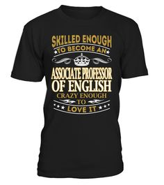 Associate Professor Of English - Skilled Enough To Become #AssociateProfessorOfEnglish