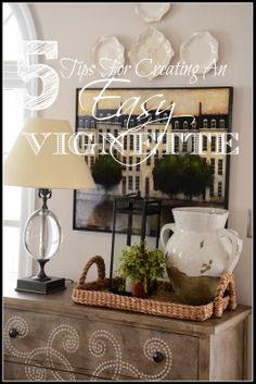 5 TIPS FOR CREATING AN EASY VIGNETTE The operative word is EASY!