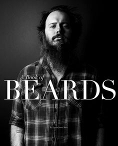 We think that would be a good tagline for the latest book from photographer Justin James Muir. A Book of Beards contains 86 shots of Beards And Mustaches, Moustaches, I Love Beards, Justin James, Epic Beard, Full Beard, Web Design, Graphic Design, Beard No Mustache