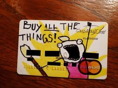 What my credit card should probably look like.