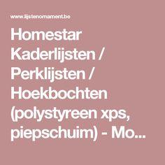 Homestar Kaderlijsten / Perklijsten / Hoekbochten (polystyreen xps, piepschuim) - Moulures, Sierlijsten en Ornamenten Webshop in Belgie