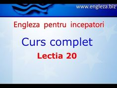 Curs de Limba Engleza Incepatori Complet Lectia 20 - YouTube English Lessons, Learn English, Thing 1, English Vocabulary, Teaching English, Youtube, Audio, Education, Learning