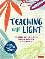 Teaching With Light   Corwin Mentor Mentee, Teaching Boys, Mindful Living, Leadership, Teacher, Inspirational Quotes, Wisdom, Positivity, How To Plan