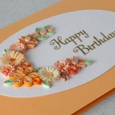 Birthday card, quilled flowers