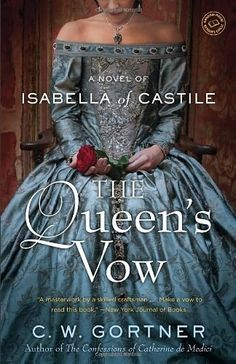 """I got """"The Queen's Vow: A Novel of Isabella of Castile"""" by C.W. Gortner! 20 Books Every """"Royal Diaries"""" Fan Needs To Read"""