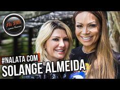 #NALATA com SOLANGE ALMEIDA