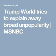 Trump World tries to explain away broad unpopularity | MSNBC