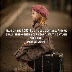 Psalms Wait on the LORD; Be of good courage, And He shall strengthen your heart; Wait, I say, on the LORD! Prayer Quotes, Bible Verses Quotes, Bible Scriptures, Spiritual Quotes, Faith Quotes, Christian Life, Christian Quotes, Christian Pictures, Uplifting Quotes