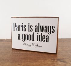 Paris Is Always A Good Idea  Art Block by sarahsmiledesign on Etsy, $17.00