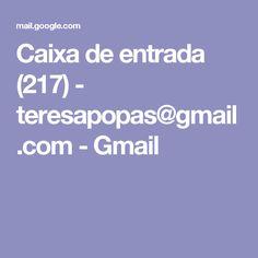 Caixa de entrada (217) - teresapopas@gmail.com - Gmail