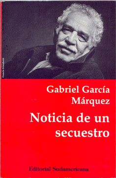 News of a kidnaping Gabriel Garcia Marquez Colombian writter and Nobel Prize winner Best Books To Read, My Books, Gabriel Garcia Marquez Books, Nobel Prize In Literature, Nobel Prize Winners, Story Writer, Happy Reading, Page Turner, Film Music Books