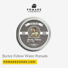 Burly Fellow Original Pomade is a medium hold, high shine water based pomade made for those classic cuts from contours, to side parts, pomps and slick backs. Mens Pomade, Water, Gripe Water, Aqua