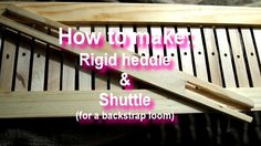 How to make: Rigid Heddle & Shuttle (backstrap loom)