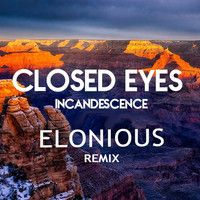 Closed Eyes - Incandescence (Elonious Remix) [Hybrid Addicts Exclusive] by Hybrid EDM on SoundCloud
