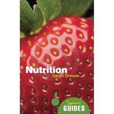 Amazon.com: Nutrition: A Beginner's Guide (Beginners Guide (Oneworld)) (9781851689248): Sarah Brewer: Books