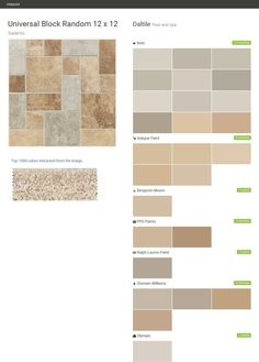 Universal Block Random 12 x 12. Salerno. Pool and spa. Daltile. Behr. Valspar Paint. Benjamin Moore. PPG Paints. Ralph Lauren Paint. Sherwin Williams. Olympic.  Click the gray Visit button to see the matching paint names.