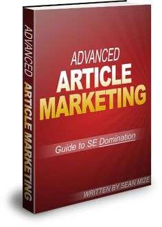 Advanced Article Marketing: Guide to SE Domination