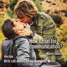 """""""How's that for communication?"""" Marty Deeks to Kensi Blye; NCIS LA season 4 quotes; ahh!!!"""