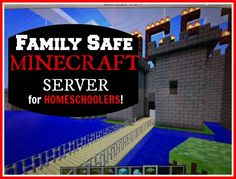 Minecraft Homeschool: A Safe Minecraft Server just for Homeschoolers