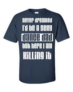 Sexy Dance Dad t-shirt
