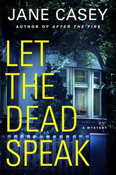 """Let The Dead Speak""  ***  Jane Casey  (2017)"