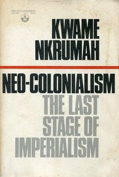 """""""Neo-colonialism : the last stage of imperialism"""" by Kwame Nkrumah.  Classmark: HC502 N1a- Sounds interesting!"""