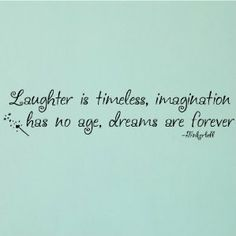 Amazon.com - Laughter is timeless, Imagination has no age, Dreams are forever -Tinkerbell vinyl lettering wall quote sticker - Wall Decor St...