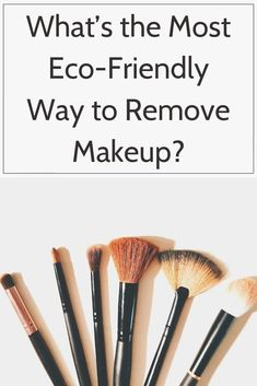 What's the Most Eco-Friendly Way to Remove Makeup? - Overview of eco-friendly and plastic-free methods for removing makeup. Natural Face, Natural Skin Care, Natural Beauty, Organic Makeup, Organic Skin Care, Makeup Remover, Makeup Brushes, Makeup Brands, Makeup Products