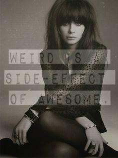 be weird.