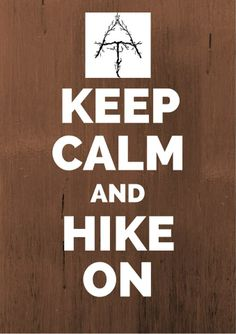 Appalachian Trail - Keep Calm and Hike On