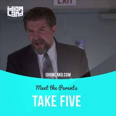 """""""Take five"""" means """"to relax for a short period of time"""".  Usage in a movie (""""Meet the Parents""""): - Bomb, bomb, bomb, bomb, bomb! You're gonna arrest me? - You assaulted an airline employee… - What if I was in the military and I was a bombardier? Bomb, bomb, bomb, bomb, bomb! - I got enough to put you away for a few years!  - Norm. Take five. We got a specialist here.  #idiom #idioms #slang #saying #sayings #phrase #phrases #expression #expressions #english #englishlanguage #learnenglish"""