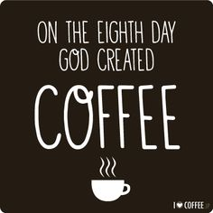 My top 12 favorite coffee quotes - I Love Coffee