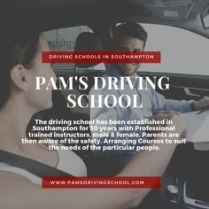 The driving school has been established in Southampton for 30 years with Professional trained instructors, male & female.