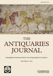 The Antiquaries Journal - http://journals.cambridge.org/ANT