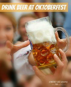 Drink beer at Oktoberfest / Bucket List Ideas /  Before I Die