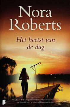 Het heetst van de dag - Nora Roberts