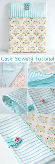 http://toriejayne.com/tutorial/pretty-ipad-case-sewing-tutorial http://www.free-tutorial.net/2017/09/case-sewing-tutorial.html